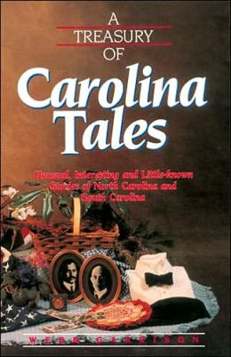 A Treasury of Carolina Tales: Unusual, Interesting, and Little-Known Stories of North Carolina and South Carolina