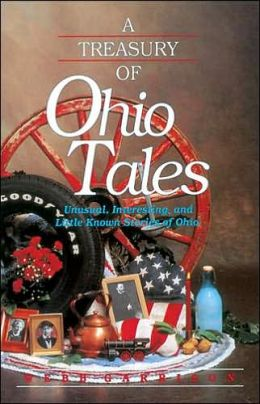 A Treasury of Ohio Tales: Unusual, Interesting, and Little-Known Stories of Ohio