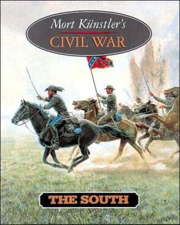 Mort Kunstler's Civil War: The South