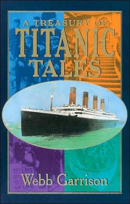 A Treasury of Titanic Tales