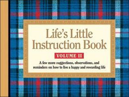 Life's Little Instruction Book, Volume II: A Few More Suggestions, Observations, and Reminders on How to Live a Happy and Rewarding Life