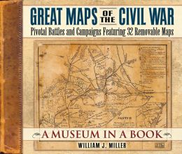Great Maps of the Civil War: Pivotal Battles and Campaigns Featuring 32 Removable Maps