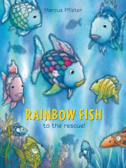 Rainbow fish to the rescue by marcus pfister herbert for Rainbow fish to the rescue
