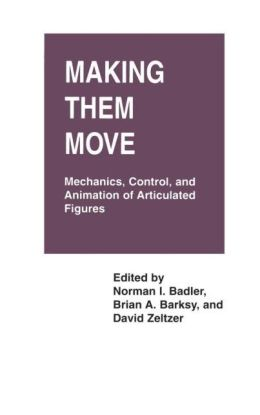 Making Them Move: Mechanics, Control & Animation of Articulated Figures