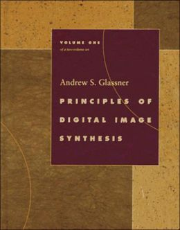 Principles of Digital Image Synthesis