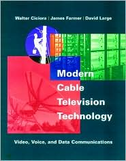 Modern Cable Television Technology: Video, Voice and Data Communication
