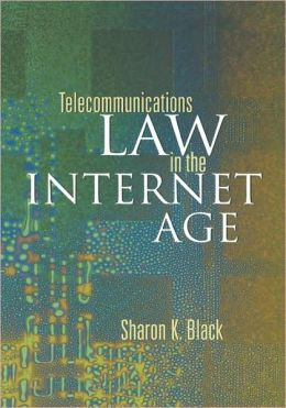 Telecommunications Law in the Internet Age