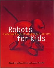 Robots for Kids: Exploring New Technologies for Learning