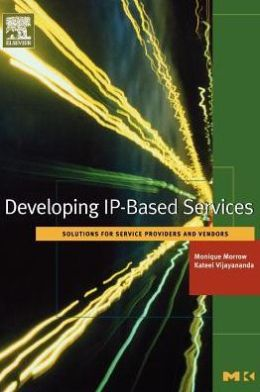 Developing IP-Based Services: Solutions for Service Providers and Vendors