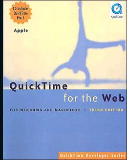QuickTime for the Web: For Windows and Macintosh (QuickTime Developer Ser.)