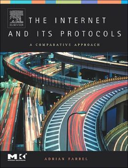 The Internet and Its Protocols: A Comparative Approach