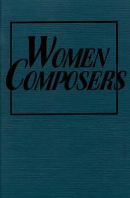 Women Composers: The Lost Tradition Found