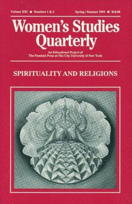 Women's Studies Quarterly: Spirituality and Religions