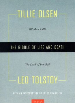 The Riddle of Life and Death: Tell Me a Riddle and The Death of Ivan Illich