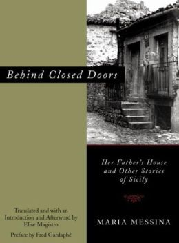 Behind Closed Doors: Her Father's House and Other Stories of Sicily
