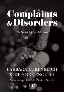 Complaints & Disorders: The Sexual Politics of Sickness