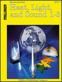 Heat, Light, and Sound 1-3