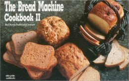 The Bread Machine Cookbook II