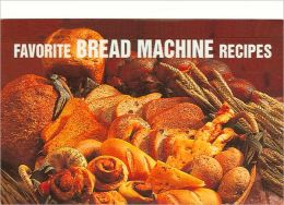 Favorite Bread Machine Recipes (Magnetic Book Series)