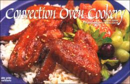 Convection Oven Cookery, Revised