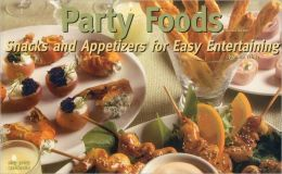 New Party Foods Recipes: Snacks and Finger Foods for Easy Entertaining