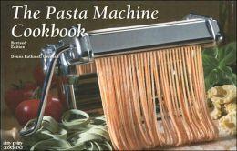 New Pasta Machine Cookbook, Revised Edition