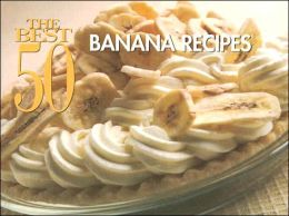Best 50 Banana Recipes