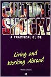 Culture Shock! Successful Living Abroad: Living and Working Abroad