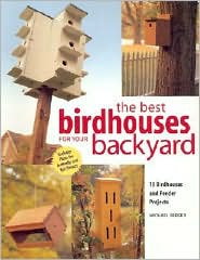 Best Birdhouses for Your Backyard: 13 Birdhouses and Feeder Projects
