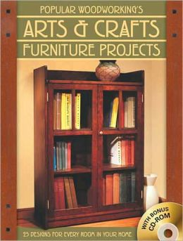 Popular Woodworking's Arts & Crafts Furniture: 25 Projects For Every Room In Your Home