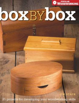 Box by Box: 21 Projects for Developing Your Woodworking Skills