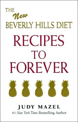 The New Beverly Hills Diet Recipes To Forever
