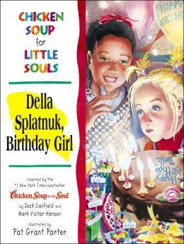 Della Splatnuk, Birthday Girl