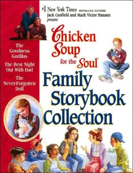 Chicken Soup for the Soul Family Storybook Collection