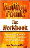 Boiling Point: the Workbook: Dealing with the Anger in Our Lives