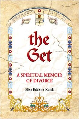 The Get: A Spiritual Memoir of Divorce