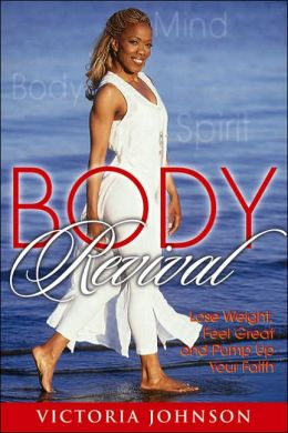 Body Revival: Lose Weight, Feel Great and Pump Up Your Faith