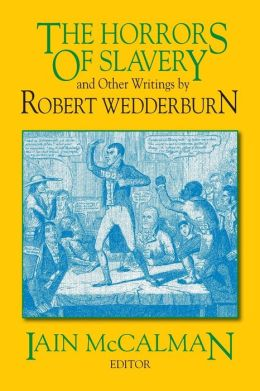 The Horrors of Slavery and Other Writings by Robert Wedderburn