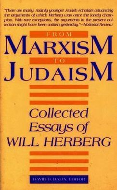 From Marxism to Judaism: Selected Essays of Will Herberg