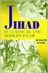 Jihad in Classical and Modern Islam: A Reader (Princeton Series on the Middle East)
