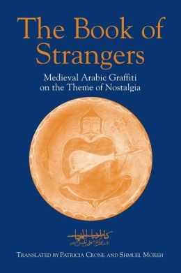 The Book of Strangers: Medieval Arabic Graffiti on the Theme of Nostalgia
