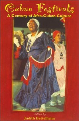 Cuban Festivals: A Century of Afro-Cuban Culture