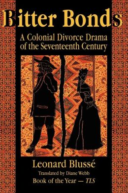 Bitter Bonds: A Colonial Divorce Drama of the Seventeenth Century