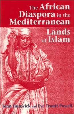 The African Diaspora in the Mediterranean Lands of Islam