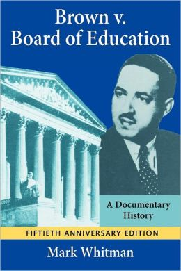 Brown v. Board of Education: A Documentary History