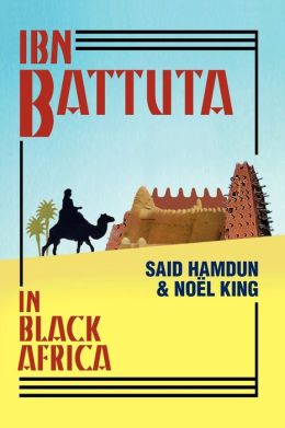 Ibn Battuta in Black Africa: Expanded Edition for the 700th Anniversary of IBN Battuta's Birth