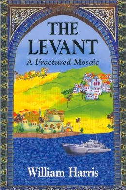 Levant: A Fractured Mosaic (Princeton Series on the Middle East)