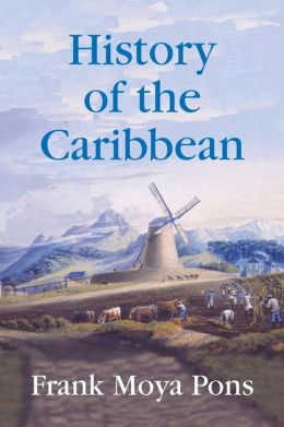 History of the Caribbean: Plantations, Trade and War in the Atlantic World