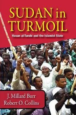 Sudan in Turmoil: Hasan Al-Turabi and the Islamist State, 1989-2003