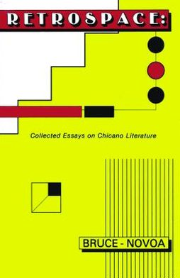 Retrospace: Collected Essays on Chicano Literature